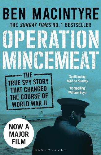 Operation Mincemeat: The True Spy Story that Changed the Course of World War II (Paperback)
