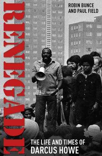 Renegade: The Life and Times of Darcus Howe (Paperback)