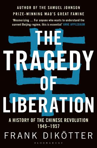 The Tragedy of Liberation: A History of the Chinese Revolution 1945-1957 (Paperback)