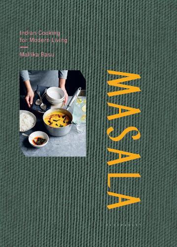 Masala: Indian Cooking for Modern Living (Hardback)