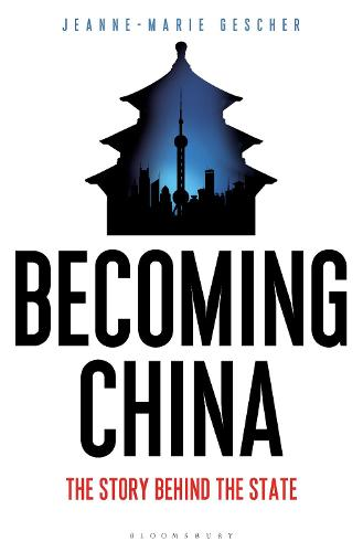 Becoming China: The Story Behind the State (Hardback)