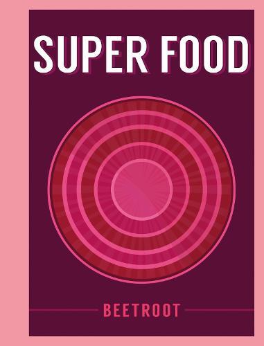 Super Food: Beetroot - Superfoods (Hardback)