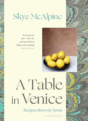 A Table in Venice: Recipes from my home (Hardback)