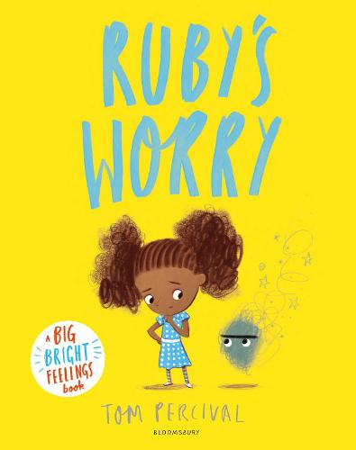 Ruby's Worry: A Big Bright Feelings Book - Big Bright Feelings (Paperback)