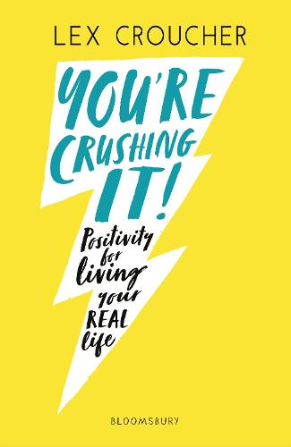 You're Crushing It: Positivity for living your REAL life (Paperback)