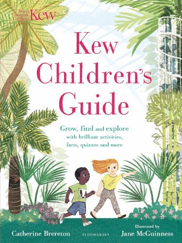 Kew Children's Guide: Grow, find and explore with brilliant activities, facts, quizzes and more (Paperback)