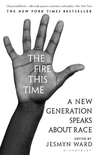 The Fire This Time: A New Generation Speaks About Race (Hardback)