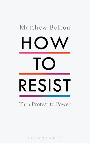 How to Resist: Turn Protest to Power (Hardback)