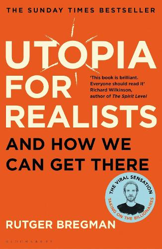 Utopia for Realists: And How We Can Get There (Paperback)