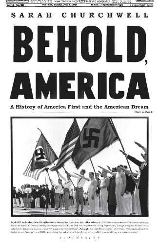 Behold, America: A History of America First and the American Dream (Hardback)