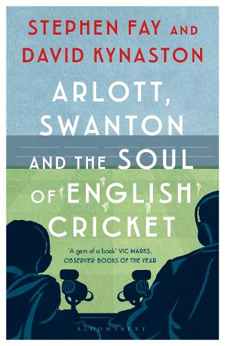 Arlott, Swanton and the Soul of English Cricket (Paperback)