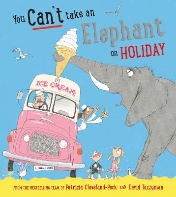 You Can't Take an Elephant on Holiday (Paperback)