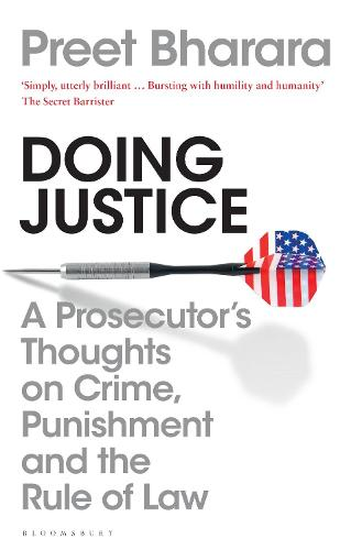 Doing Justice: A Prosecutor's Thoughts on Crime, Punishment and the Rule of Law (Paperback)