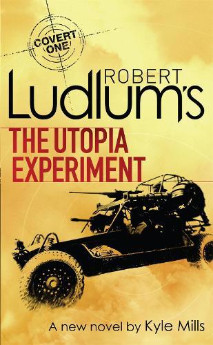 Robert Ludlum's The Utopia Experiment - COVERT-ONE (Paperback)