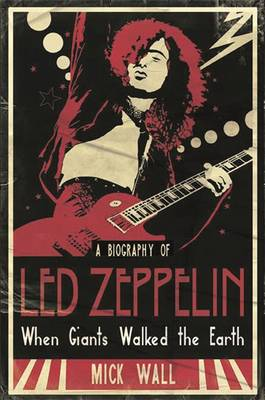 """When Giants Walked the Earth: A Biography of """"Led Zeppelin"""" (Paperback)"""