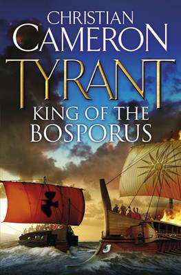 King of the Bosporus - Tyrant (Hardback)