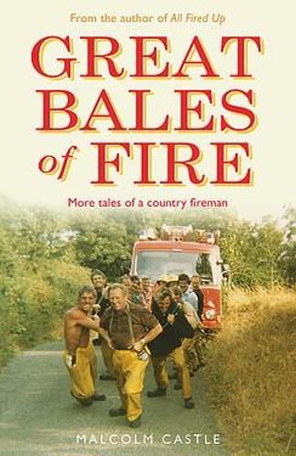Great Bales of Fire: More Tales of a Country Fireman (Paperback)