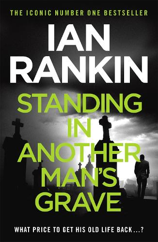 Standing in Another Man's Grave - A Rebus Novel (Paperback)