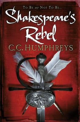 Shakespeare's Rebel (Hardback)