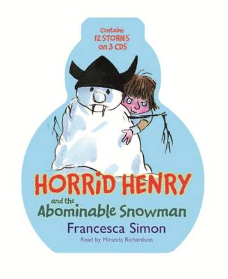 Horrid Henry and the Abominable Snowman: Horrid Henry's Christmas Cracker, Horrid Henry and the Abominable Snowman, Horrid Henry (CD-Audio)