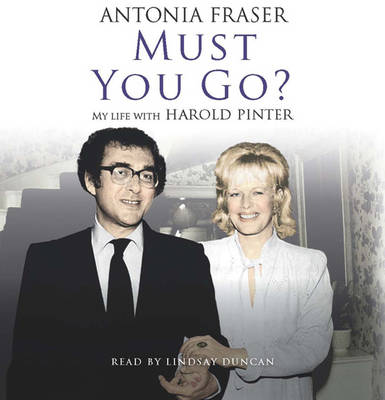 Must You Go?: My Life with Harold Pinter (CD-Audio)