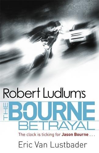 Robert Ludlum's The Bourne Betrayal - JASON BOURNE (Paperback)