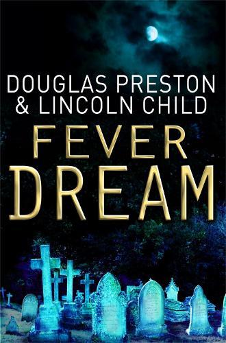 Fever Dream: An Agent Pendergast Novel - Agent Pendergast (Paperback)