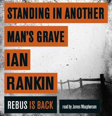 Standing in Another Man's Grave - A Rebus Novel (CD-Audio)