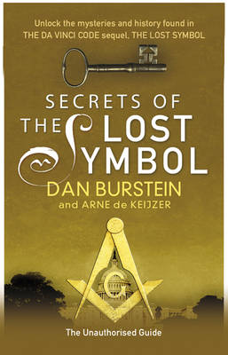 Secrets of the Lost Symbol: The Unauthorised Guide to the Mysteries Behind the Da Vinci Code Sequel (Paperback)