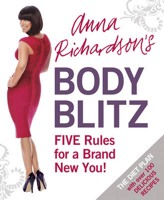 Anna Richardson's Body Blitz Diet: Five Rules for a Brand New You (Paperback)