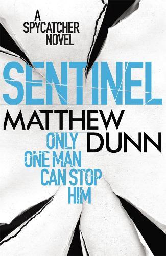 Sentinel: A Spycatcher Novel (Paperback)