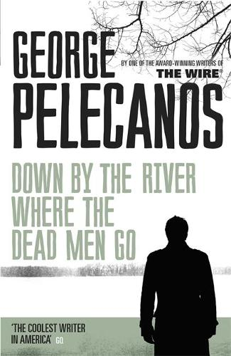 Down by the River Where the Dead Men Go (Paperback)