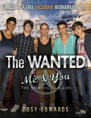 The Wanted: Me & You: The Unofficial Guide (Hardback)