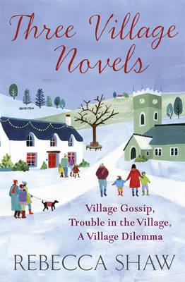 Three Village Novels: Village Gossip, Trouble in the Village, A Village Dilemma (Paperback)