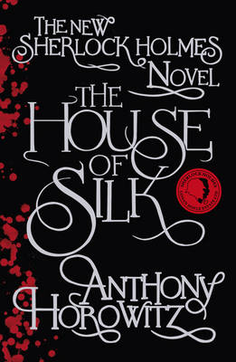 The House of Silk: The New Sherlock Holmes Novel (Hardback)