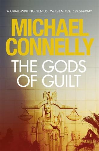 The Gods of Guilt - Mickey Haller Series (Hardback)