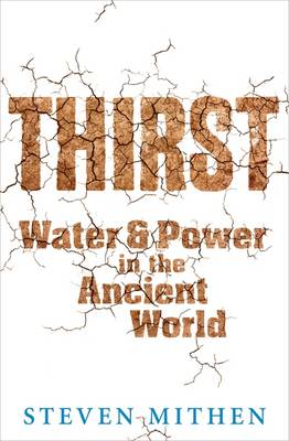 Thirst: Water and Power in the Ancient World (Paperback)