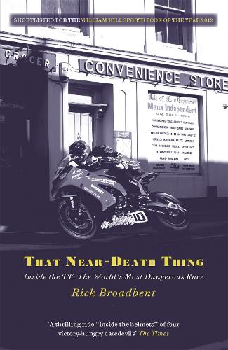 That Near Death Thing: Inside the Most Dangerous Race in the World (Paperback)