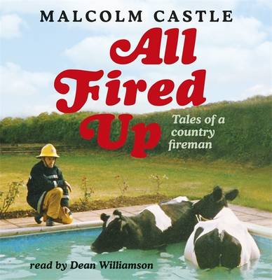 All Fired Up: Tales of a Country Fireman (CD-Audio)