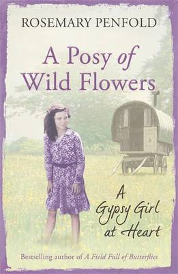A Posy of Wildflowers: A Gypsy Girl at Heart (Hardback)