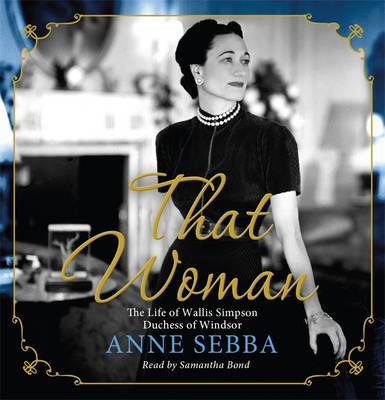That Woman: The Life of Wallis Simpson, Duchess of Windsor (CD-Audio)
