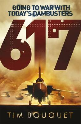 617: Going to War with Today's Dambusters (Hardback)