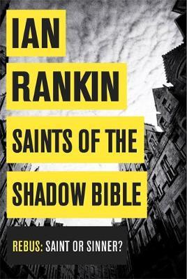 Saints of the Shadow Bible - A Rebus Novel (Hardback)
