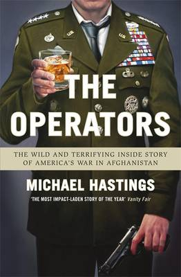 The Operators: The Wild and Terrifying Inside Story of America's War in Afghanistan (Paperback)