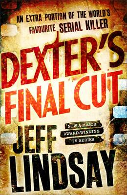 Dexter's Final Cut - DEXTER (Paperback)