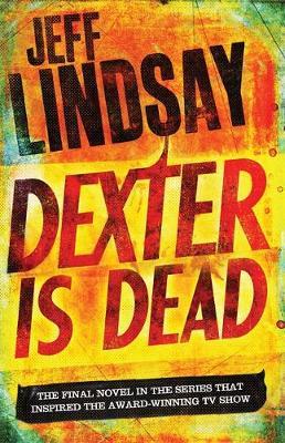 Dexter Is Dead - DEXTER (Hardback)