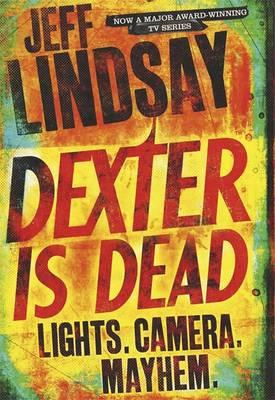 Dexter Is Dead - DEXTER (Paperback)