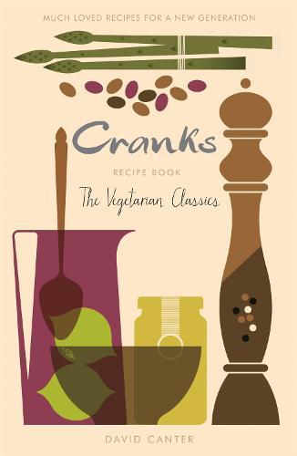 Cranks Recipe Book: The Vegetarian Classics (Paperback)