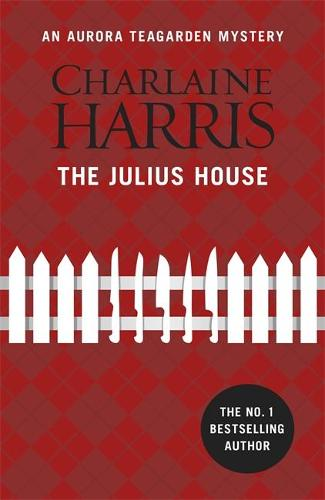 The Julius House: An Aurora Teagarden Novel - AURORA TEAGARDEN MYSTERY (Paperback)