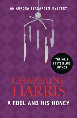 A Fool and His Honey: An Aurora Teagarden Novel (Paperback)